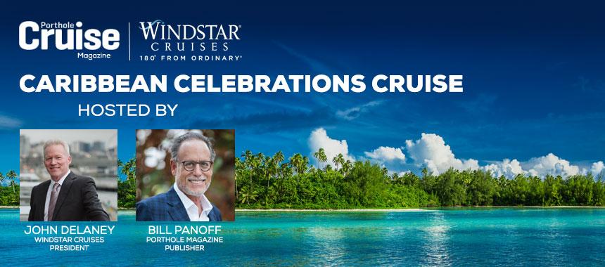 Porthole & Windstar Caribbean Celebration Cruise