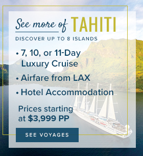 Tahiti Luxury Cruise