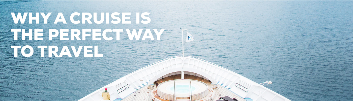 Why a cruise is the perfectd way to travel