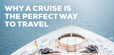 Why a cruise is the perfect way to travel
